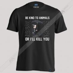 تیشرت Be Kind To Animal Or I Will Kill You