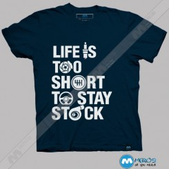 تیشرت طرح Life Is Too Short To Stay Stock