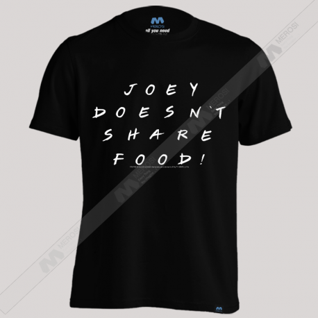 تیشرت طرح Joey Doesn't Share Food