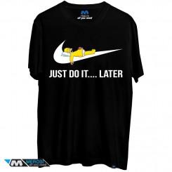 تیشرت Just Do It Later...