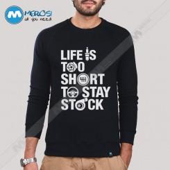 آستین بلند سویشرتی طرح Life is too short to stay stock